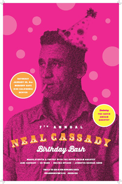 On Sat. Jan. 30, the seventh annual Neal Cassady Birthday Bash is at the Mercury Cafe.